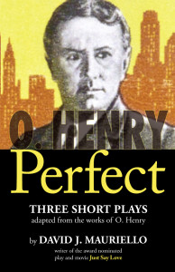 O. Henry Perfect, by David J. Mauriello