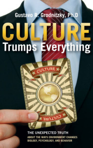 Culture Trumps EVerything, Gustavo Grodnitzky PhD
