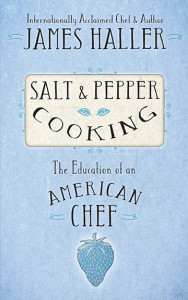 Salt & Pepper Cooking, Chef James Haller