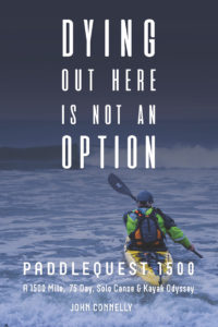 Dying Out Here Is Not an Option-Paddlequest 1500