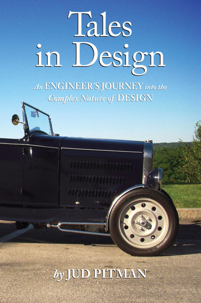 Tales in Design - an Engineer's Journey into the Complex Nature of Design by Jud Pitman